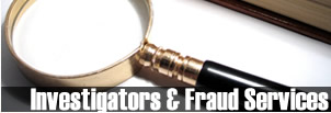 Investigators & Fraud Services